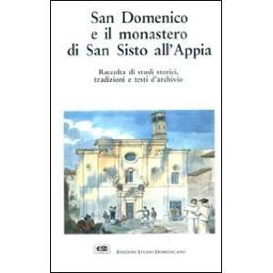 San Domenico e il monastero di San Sisto allAppia: Raccolta di studi