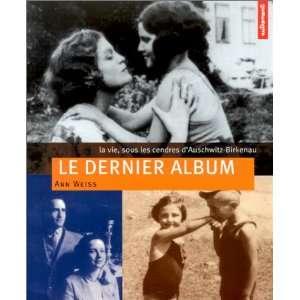 Le Dernier Album : La Vie, sous les cendres dAuschwitz