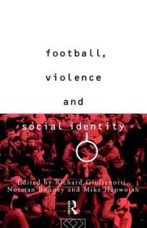 BARNES & NOBLE  Football, Violence And Social Identity by Richard