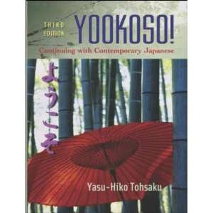 Yookoso Continuing with Contemporary Japanese Student