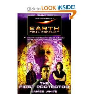 Gene Roddenberrys Earth Final Conflict  The First Protector