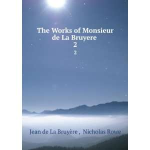 The works of monsieur de La Bruyere: Jean de La Bruyère: Books