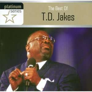 The Best Of T.D. Jakes, Bishop T.D. Jakes Christian / Gospel